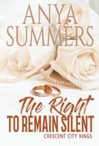 The Right to Remain Silent ebook by Anya Summers