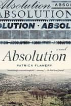 Absolution ebook by Patrick Flanery
