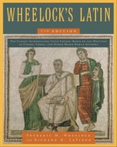 Wheelock's Latin 7th Edition ebook by Richard A. LaFleur