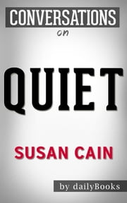 Quiet: by Susan Cain | Conversation Starters ebook by Daily Books