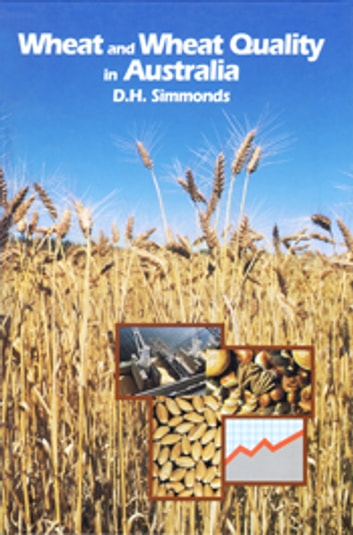 Wheat and Wheat Quality in Australia ebook by DH Simmonds