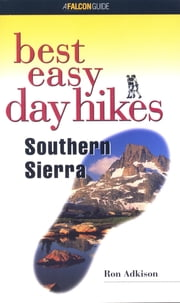 Best Easy Day Hikes Southern Sierra ebook by Ron Adkison