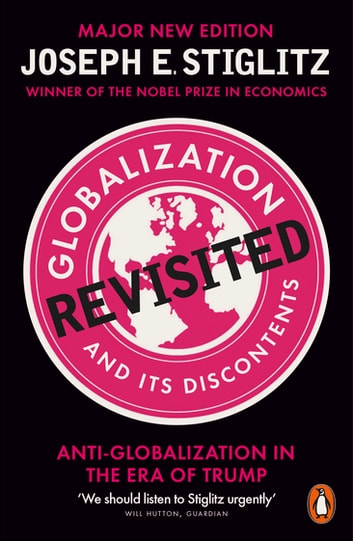 Globalization and Its Discontents Revisited - Anti-Globalization in the Era of Trump ebook by Joseph Stiglitz