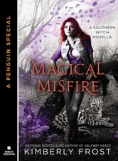 Magical Misfire (Novella) ebook by Kimberly Frost