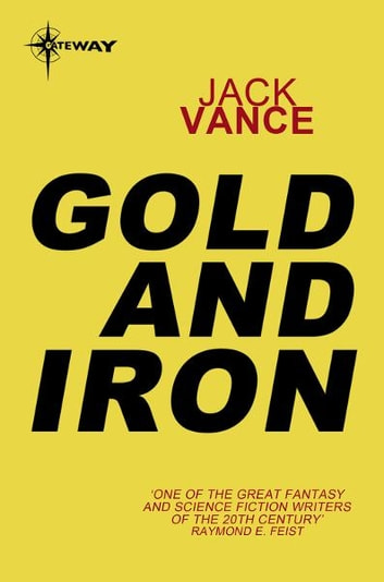 Gold and Iron ebook by Jack Vance