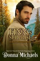 Finn's Surprise - Royal Pines, #1 ebook by Donna Michaels