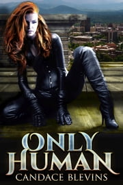 Only Human ebook by Candace Blevins