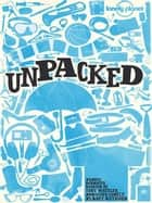 Lonely Planet Unpacked ebook by Lonely Planet