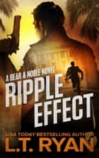 Ripple Effect (Bear & Noble One) ebook by L.T. Ryan