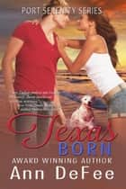 Texas Born ebook by Ann DeFee