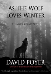 AS THE WOLF LOVES WINTER ebook by David Poyer