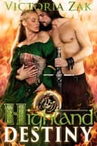 Highland Destiny ebook by Victoria Zak