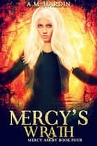 Mercy's Wrath ebook by A.M. Hardin
