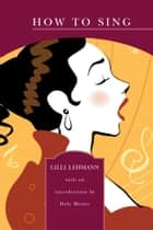 How to Sing (Barnes & Noble Library of Essential Reading) ebook by Lilli Lehmann, Dale Moore, Richard Aldrich