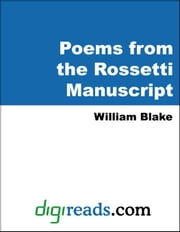 Poems from the Rossetti Manuscript ebook by Blake, William