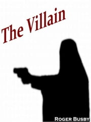 The Villain ebook by Roger Busby