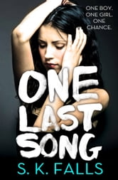 One Last Song ebook by S. K. Falls