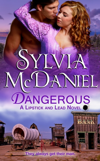 Dangerous - A Western Historical ebook by Sylvia McDaniel