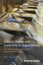 Cultural Change and Leadership in Organizations ebook by Jaap J. Boonstra