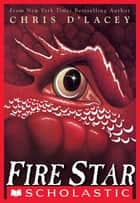Fire Star ebook by Chris d'Lacey