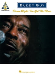 Buddy Guy - Damn Right, I've Got the Blues (Songbook) ebook by Buddy Guy