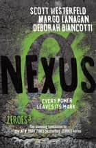 Nexus: Zeroes 3 ebook by Margo Lanagan, Scott Westerfeld, Deborah Biancotti