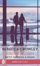 Secrets de vestaire (Petit imprévu à Miami) eBook by Rebecca Crowley, Tiphaine Scheuer