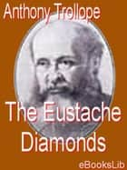 The Eustache Diamonds ebook by Anthony Trollope