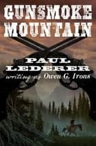 Gunsmoke Mountain ebook by Paul Lederer