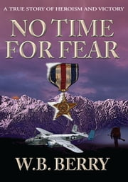 No Time For Fear ebook by W.B. Berry