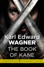 The Book of Kane ebook by Karl Edward Wagner