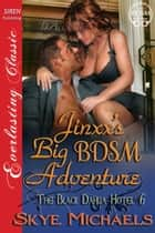 Jinxx's Big BDSM Adventure ebook by