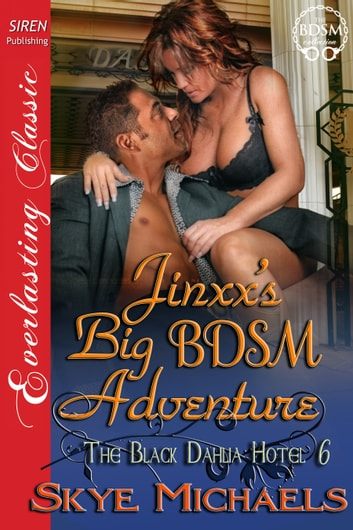 Jinxx's Big BDSM Adventure ebook by Skye Michaels