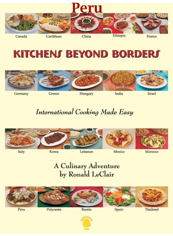 Kitchens Beyond Borders Peru ebook by Ronald LeClair