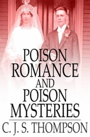 Poison Romance and Poison Mysteries ebook by C. J. S. Thompson