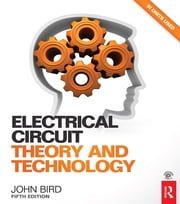 Electrical Circuit Theory and Technology ebook by John Bird