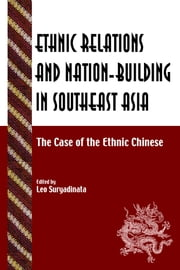 Ethnic Relations and Nation-Building in Southeast Asia ebook by Leo Suryadinata