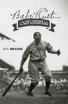 Babe Ruth & the 1927 Yankees have the Best Summer Ever ebook by W. G. Braund