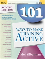 101 Ways to Make Training Active ebook by Melvin L. Silberman