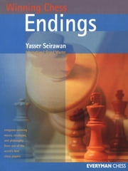 Winning Chess Endings ebook by Yasser Seirawan