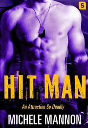 Hit Man - A Sexy Action-Packed Alpha Adventure Romance ebook by Michele Mannon