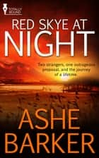 Red Skye At Night ebook by Ashe Barker