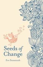 Seeds of Change ebook by Eva Suzannah
