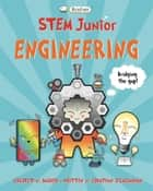 Basher STEM Junior: Engineering ebook by Jonathan O'Callaghan, Simon Basher