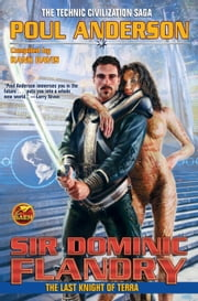 Sir Dominic Flandry: The Last Knight of Terra ebook by Poul Anderson