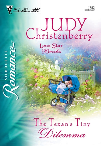 The Texan's Tiny Dilemma (Mills & Boon Silhouette) ebook by Judy Christenberry