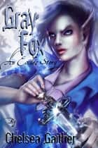 Grey Fox ebook by Chelsea Gaither