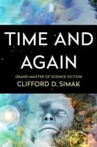 Time and Again ebook de Clifford D. Simak