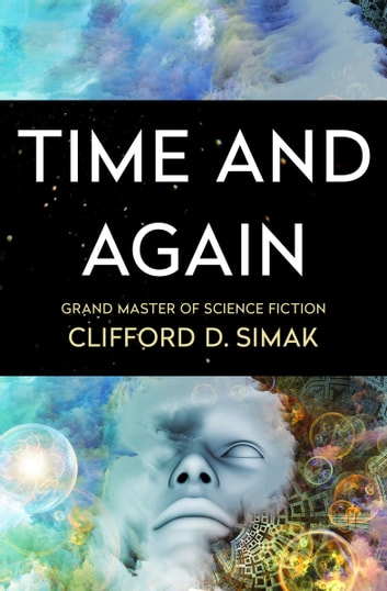 Time and Again ebook by Clifford D. Simak