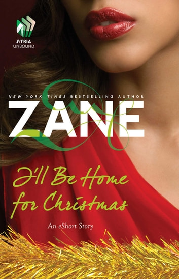 I'll Be Home for Christmas - An eShort Story ebook by Zane